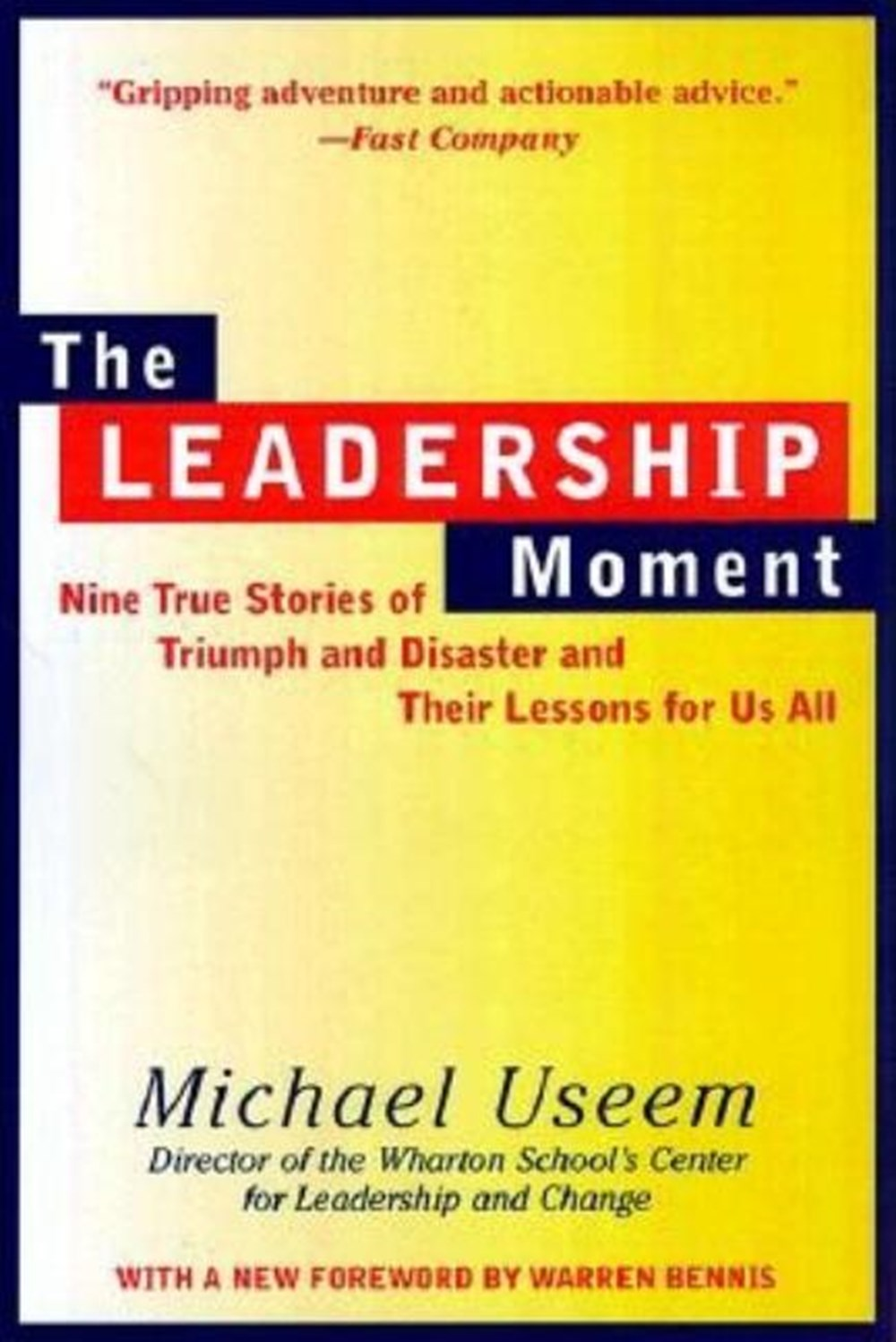 Leadership Moment Nine True Stories of Triumph and Disaster and Their Lessons for Us All (Revised)