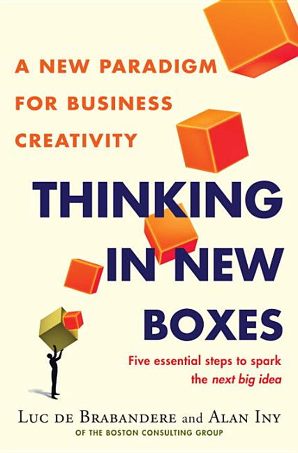 Thinking in New Boxes A New Paradigm for Business Creativity