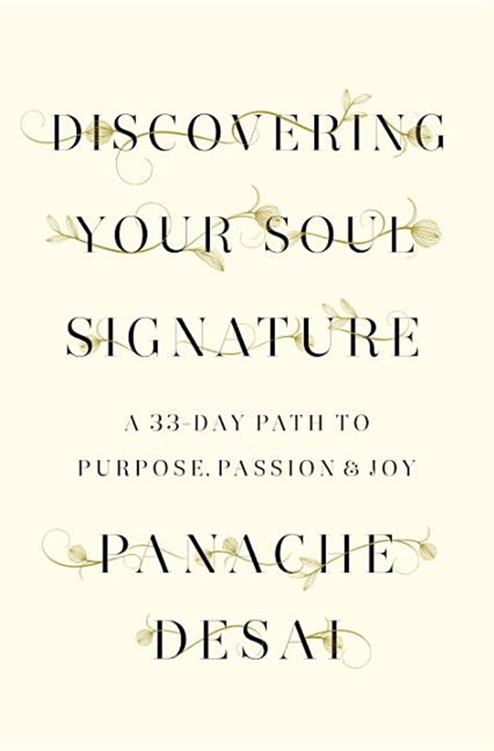 Discovering Your Soul Signature A 33-Day Path to Purpose, Passion & Joy