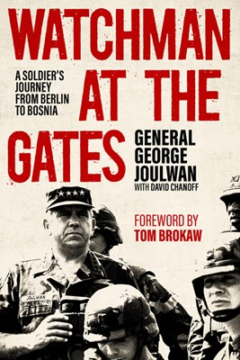 Watchman at the Gates: A Soldier's Journey from Berlin to Bosnia