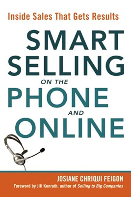 Smart Selling on the Phone and Online: Inside Sales That Gets Results (Special)