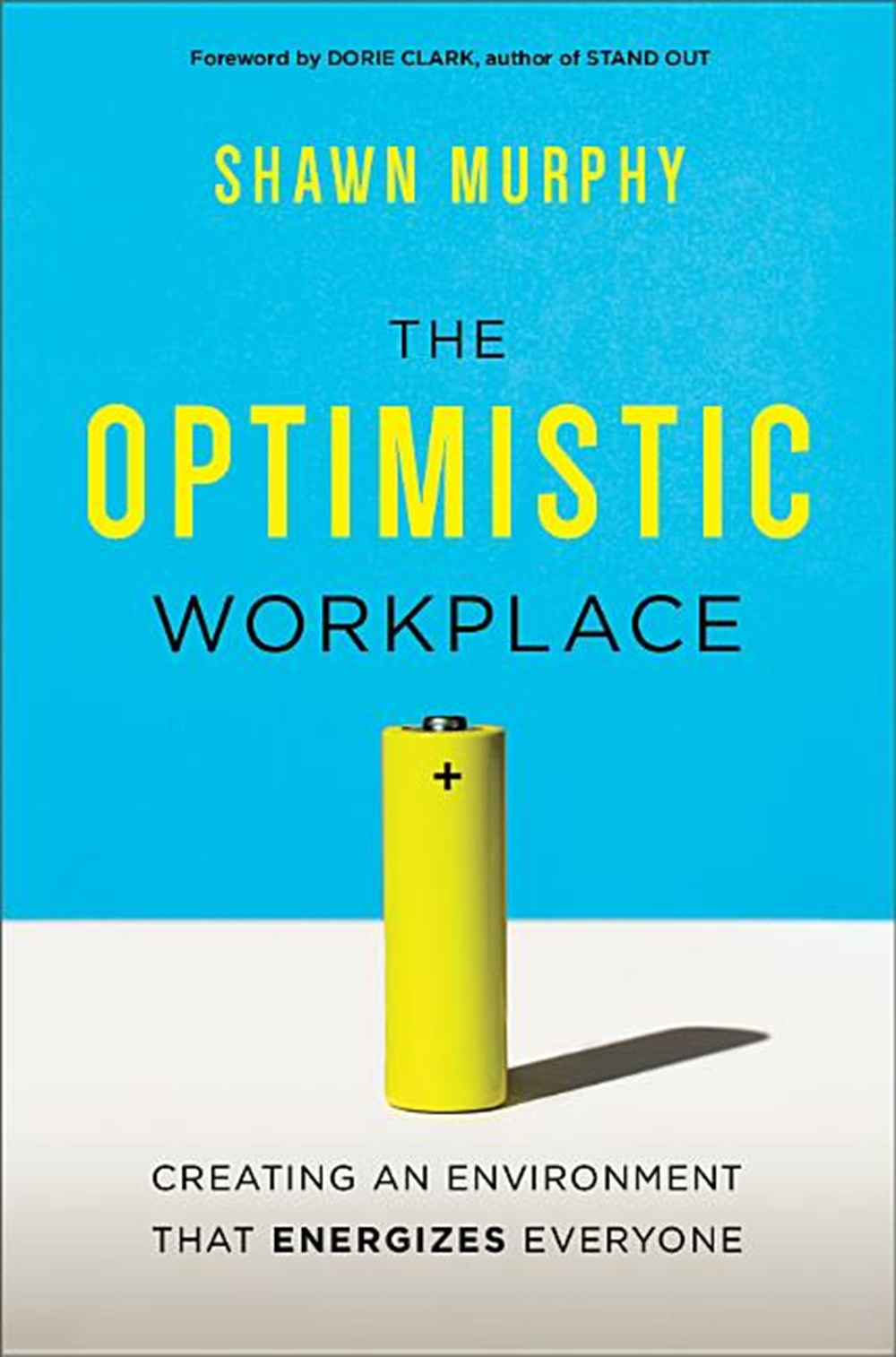 Optimistic Workplace Creating an Environment That Energizes Everyone