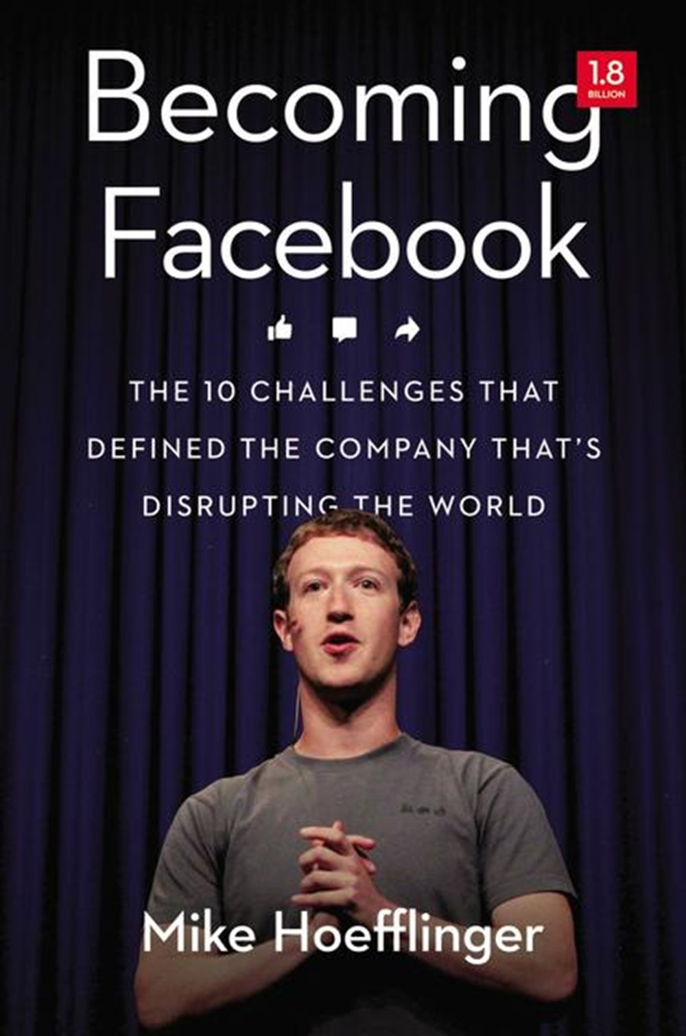 Becoming Facebook The 10 Challenges That Defined the Company That's Disrupting the World