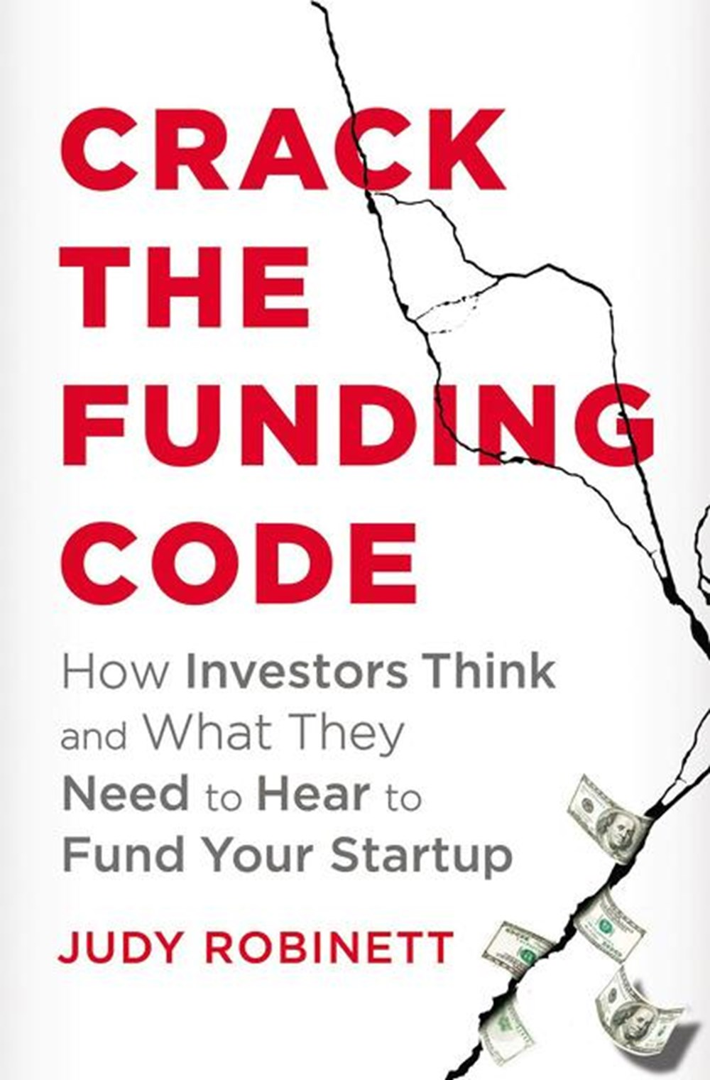 Crack the Funding Code How Investors Think and What They Need to Hear to Fund Your Startup