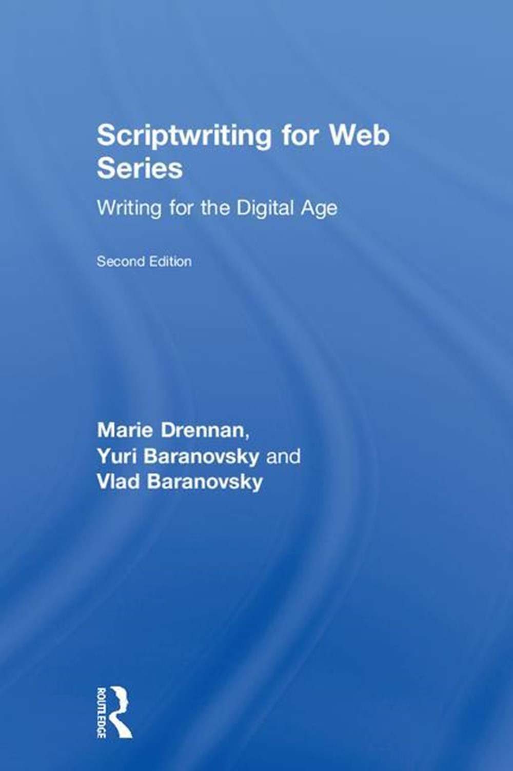 Scriptwriting for Web Series Writing for the Digital Age