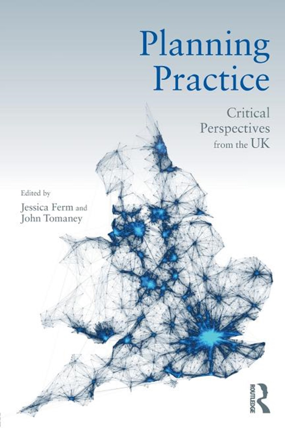 Planning Practice Critical Perspectives from the UK