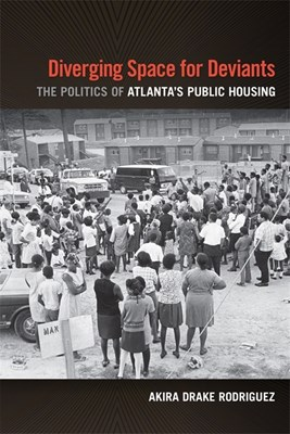 Diverging Space for Deviants: The Politics of Atlanta's Public Housing