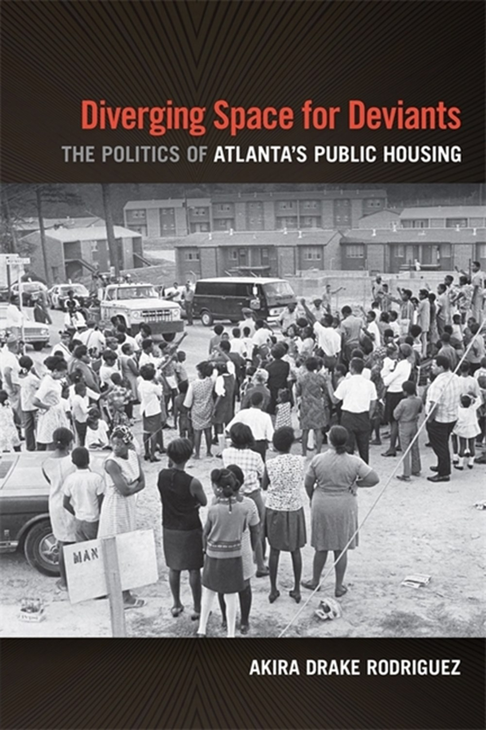 Diverging Space for Deviants The Politics of Atlanta's Public Housing