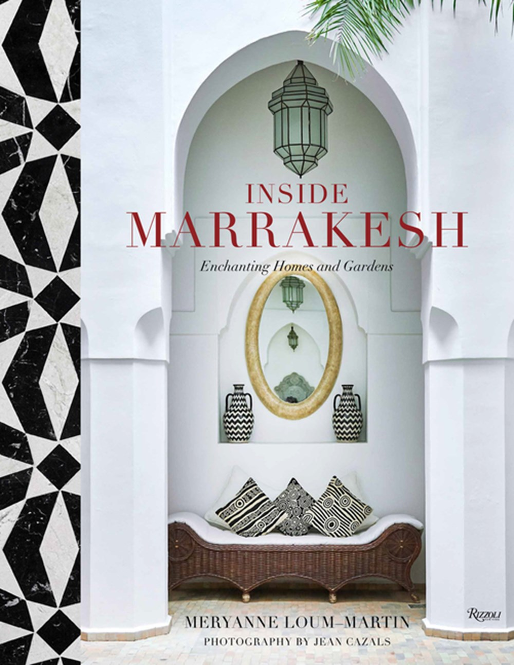 Inside Marrakesh Enchanting Homes and Gardens