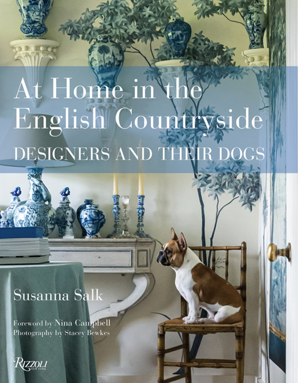 At Home in the English Countryside Designers and Their Dogs