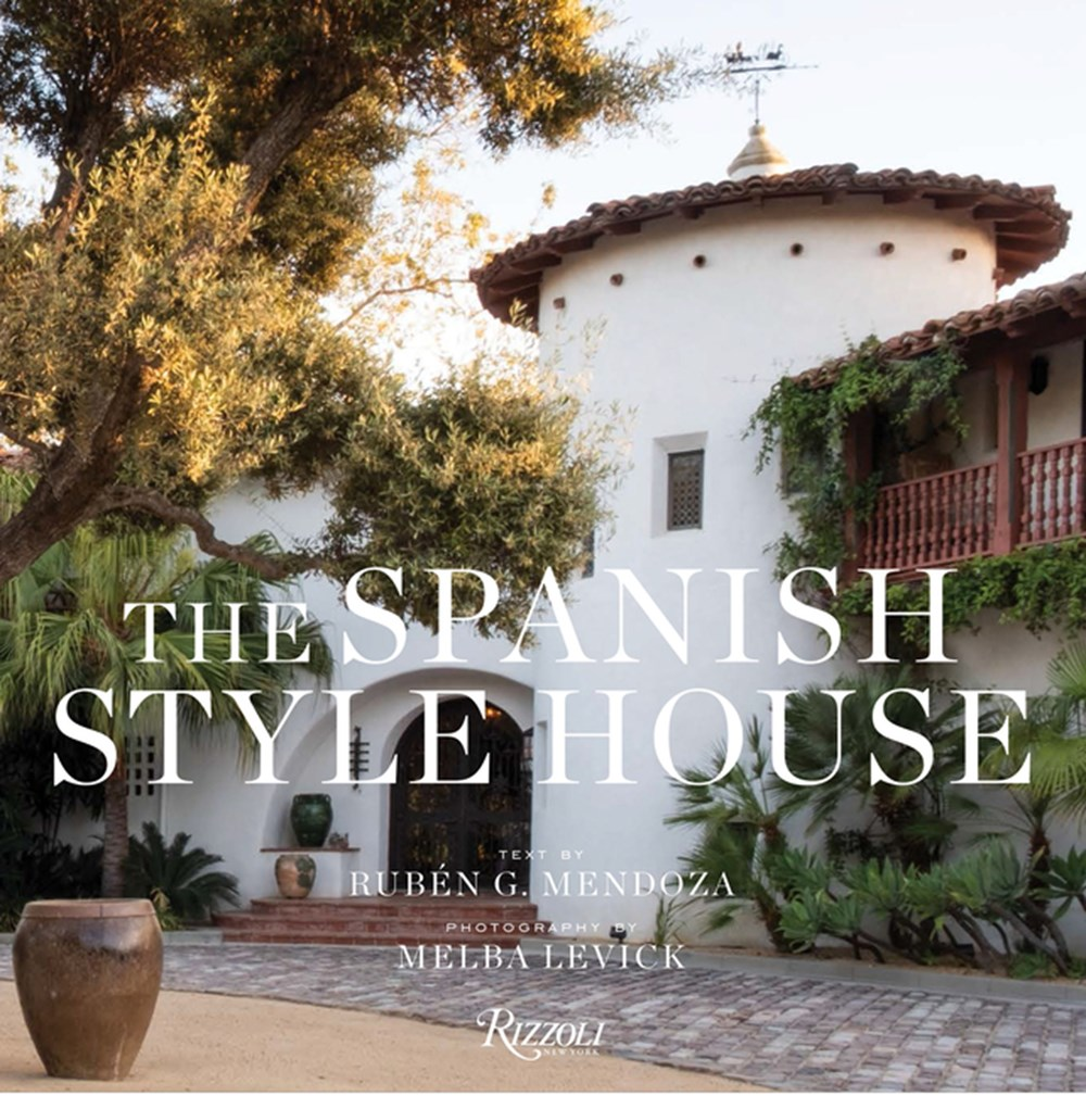 Spanish Style House From Enchanted Andalusia to the California Dream