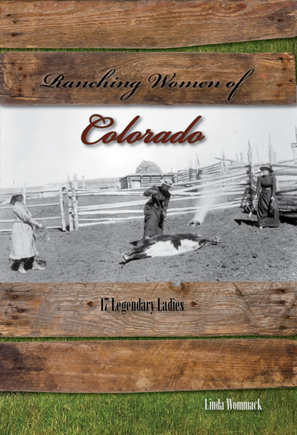 Ranching Women of Colorado 17 Legendary Ladies
