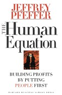 Human Equation: Building Profits by Putting People First