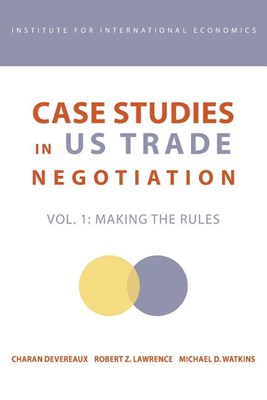 Case Studies in Us Trade Negotiation: Resolving Disputes