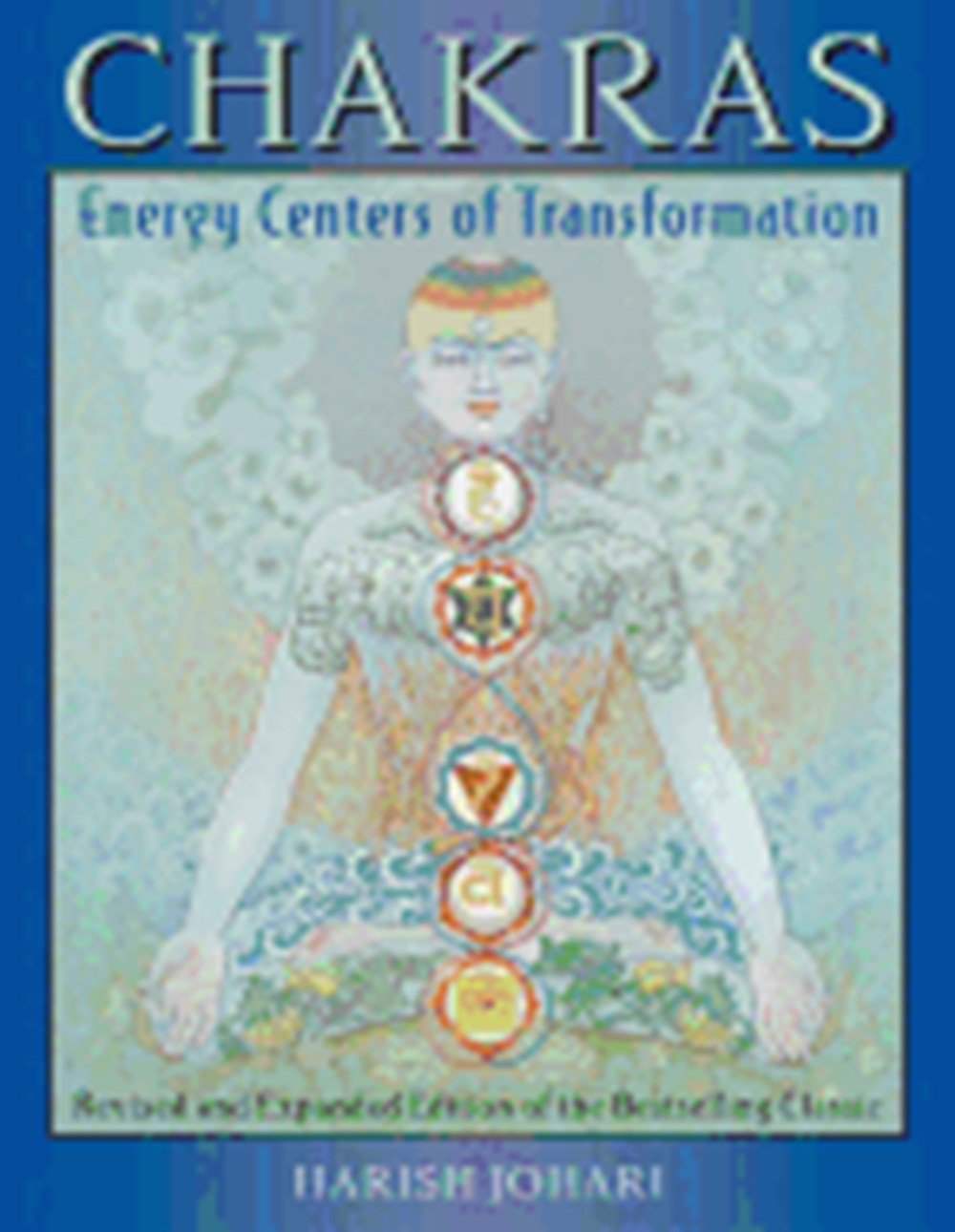 Chakras Energy Centers of Transformation (Rev and Enl)