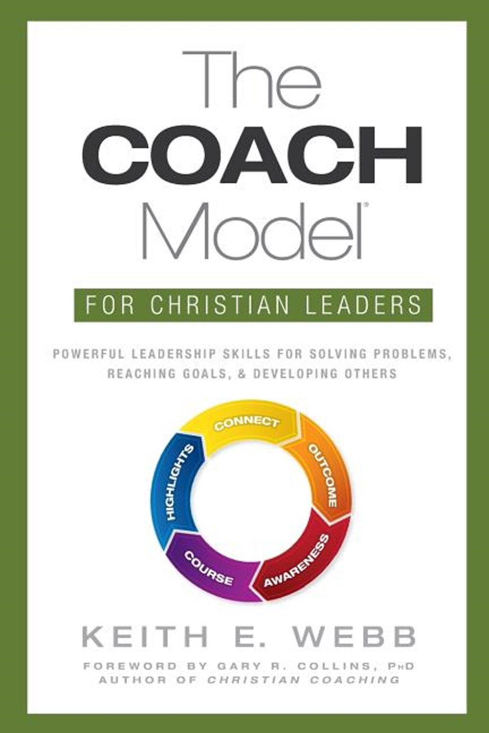 Coach Model for Christian Leaders Powerful Leadership Skills for Solving Problems, Reaching Goals, a