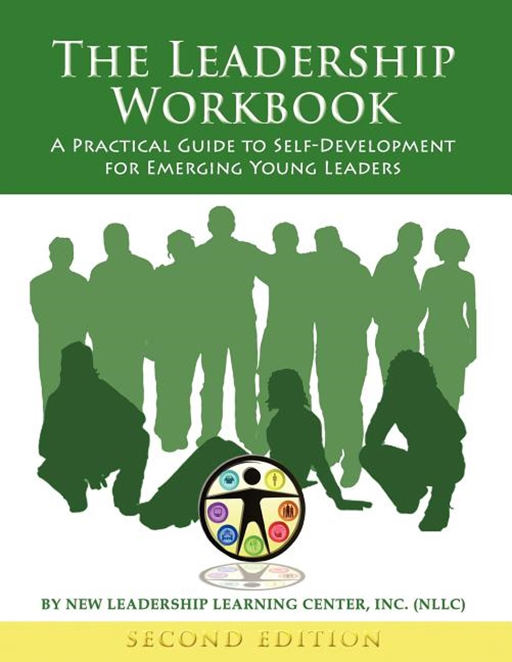 Leadership Workbook A Practical Guide to Self-Development for Emerging Young Leaders