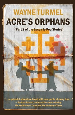 Acre's Orphans- Historical Fiction From the Crusades