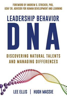 Leadership Behavior DNA: Discovering Your Unique Performance Traits