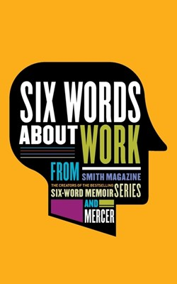 Six Words About Work