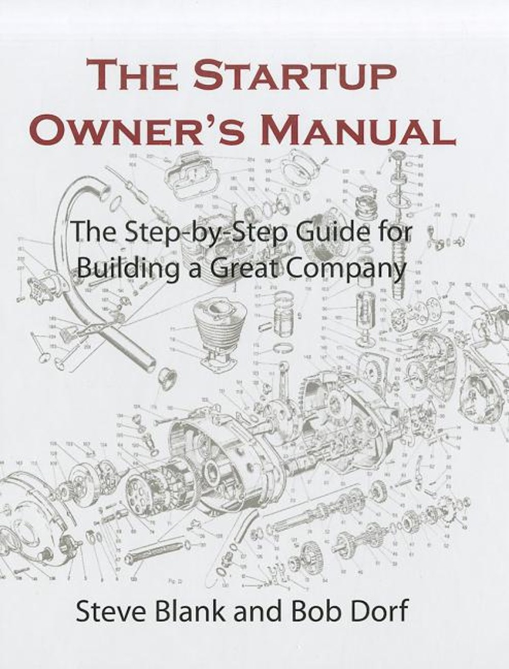 Startup Owner's Manual The Step-By-Step Guide for Building a Great Company