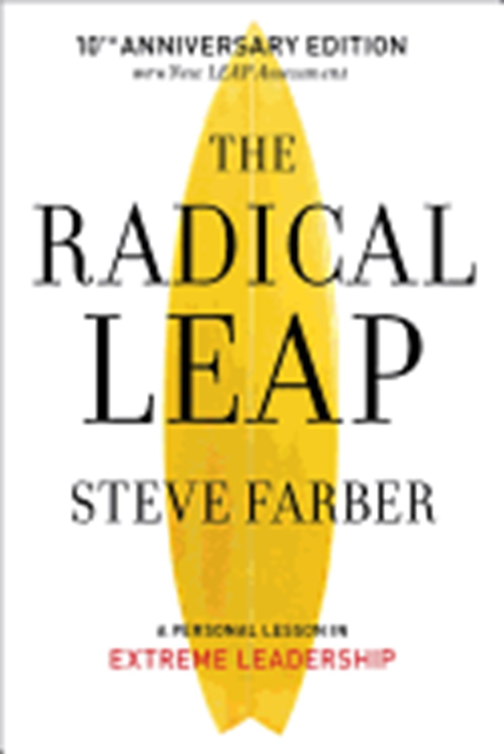 Radical Leap A Personal Lesson in Extreme Leadership