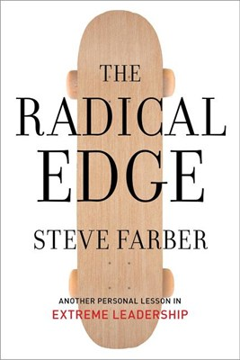 The Radical Edge: Another Personal Lesson in Extreme Leadership