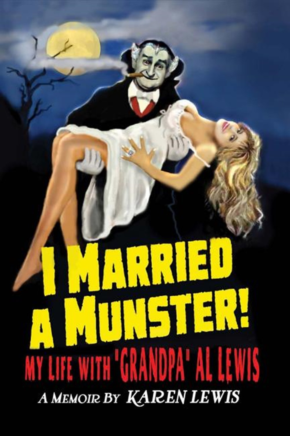 I Married a Munster! My Life with Grandpa Al Lewis, a Memoir