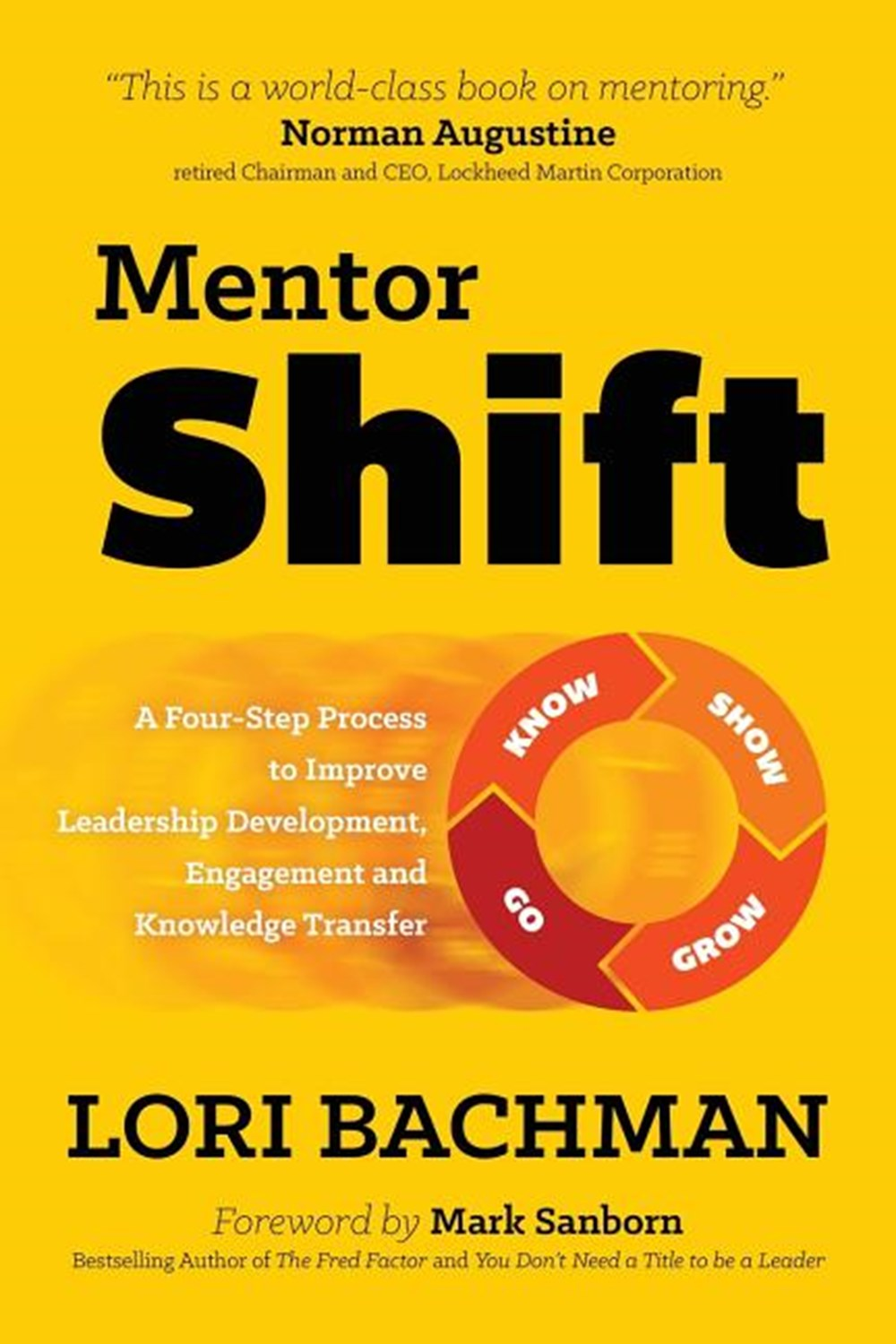 Mentorshift A Four-Step Process to Improve Leadership Development, Engagement and Knowledge Transfer