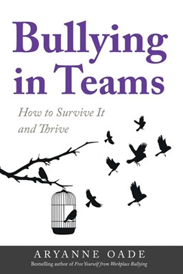 Bullying in Teams: How to Survive It and Thrive
