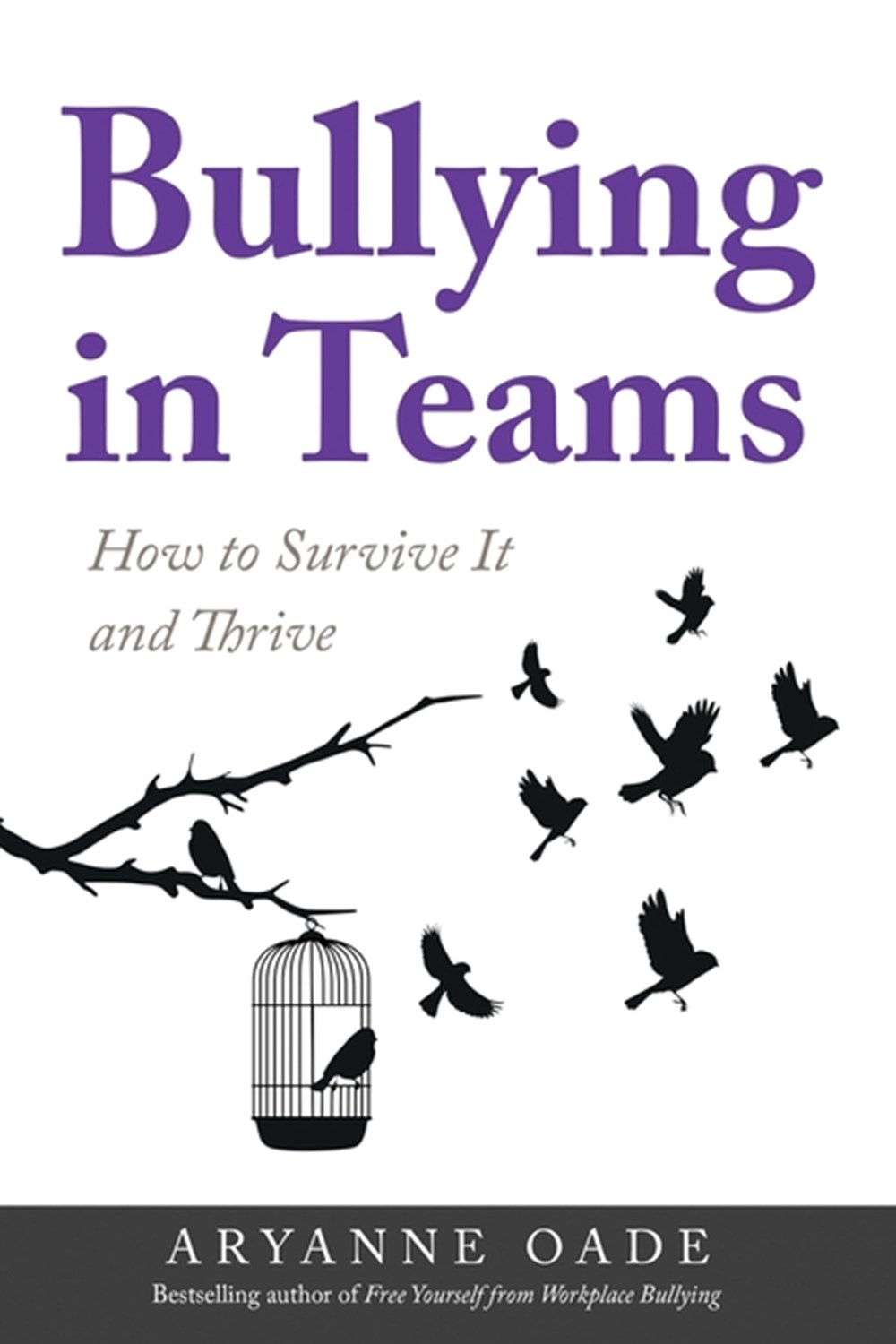 Bullying in Teams How to Survive It and Thrive