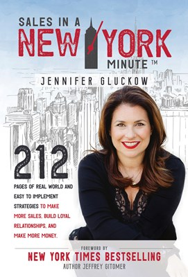 Sales in a New York Minute: 212 Pages of Real World and Easy to Implement Strategies to Make More Sales, Build Loyal Relationships, and Make More Money