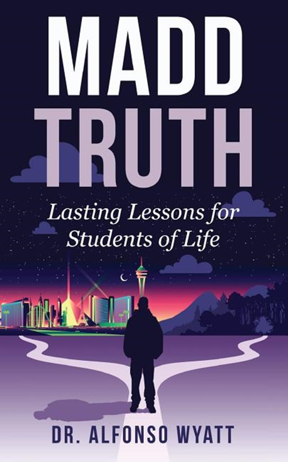 Madd Truth Lasting Lessons for Students of Life