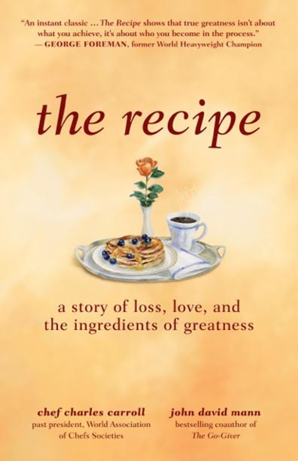 Recipe A Story of Loss, Love, and the Ingredients of Greatness