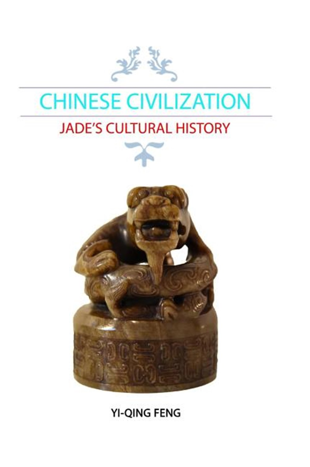 Chinese Civilization Jade's Cultural History