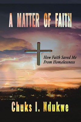 A Matter of Faith: How Faith Saved Me From Homelessness
