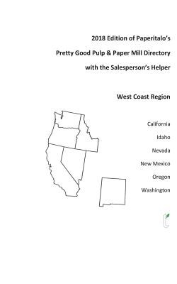 2018 Edition of Paperitalo's Pretty Good Pulp & Paper Mill Directory with Salesperson's Helper: West Coast Region
