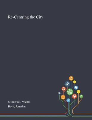 Re-Centring the City