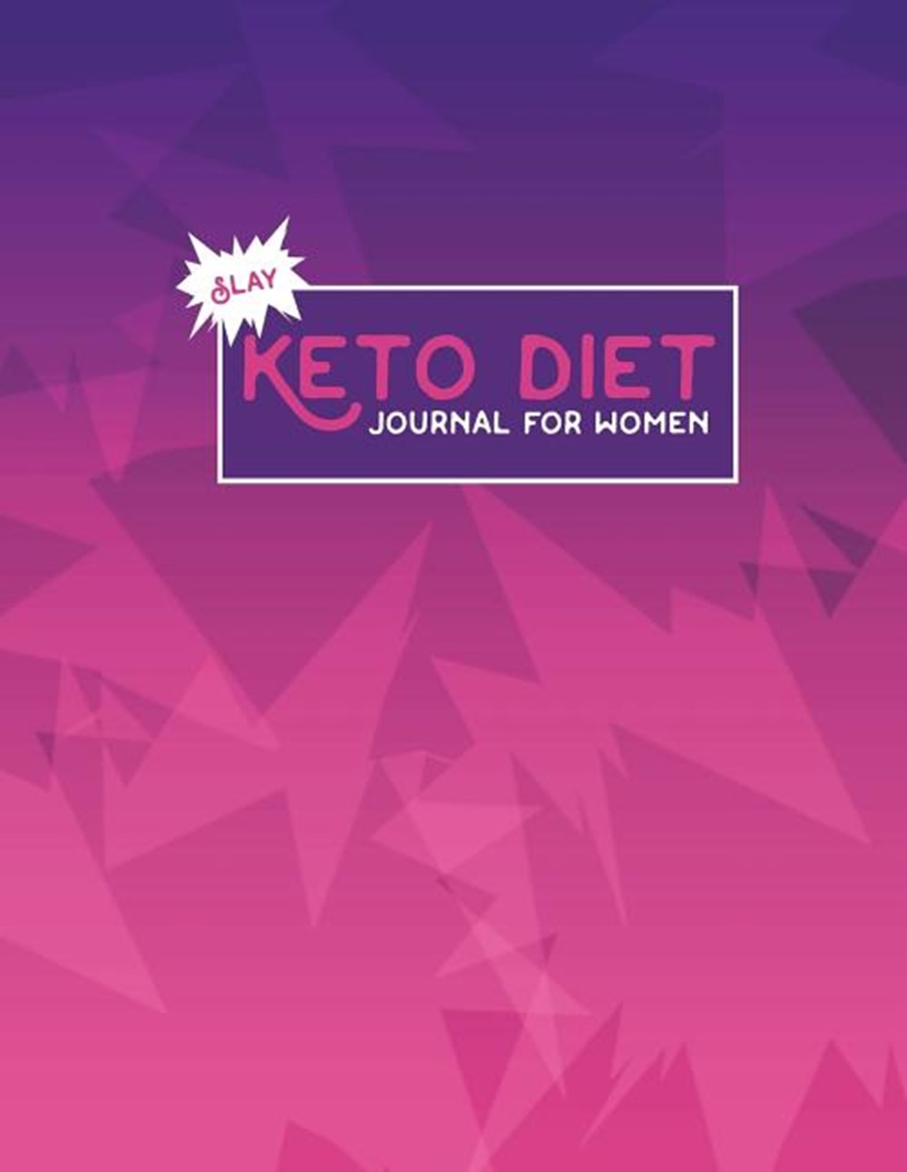 Slay Keto Diet Journal For Women Track Your Daily Food And Drink Intake Macros Meal Tracking Log For Your Ketogenic Diet Weight Loss Fitness By April Starck