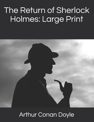 The Return of Sherlock Holmes: Large Print