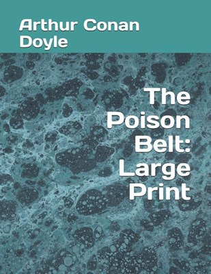 The Poison Belt: Large Print