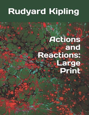 Actions and Reactions: Large Print
