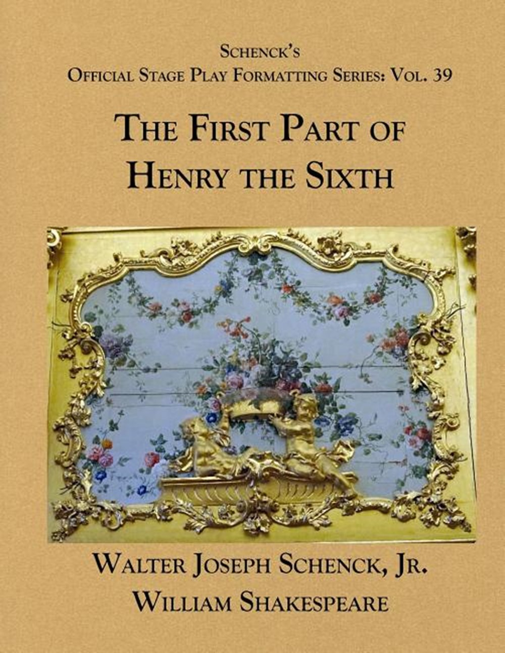 Schenck's Official Stage Play Formatting Series Vol. 39 - The First Part of Henry the Sixth