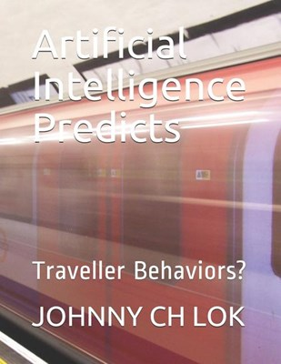 Artificial Intelligence Predicts: Traveller Behaviors?