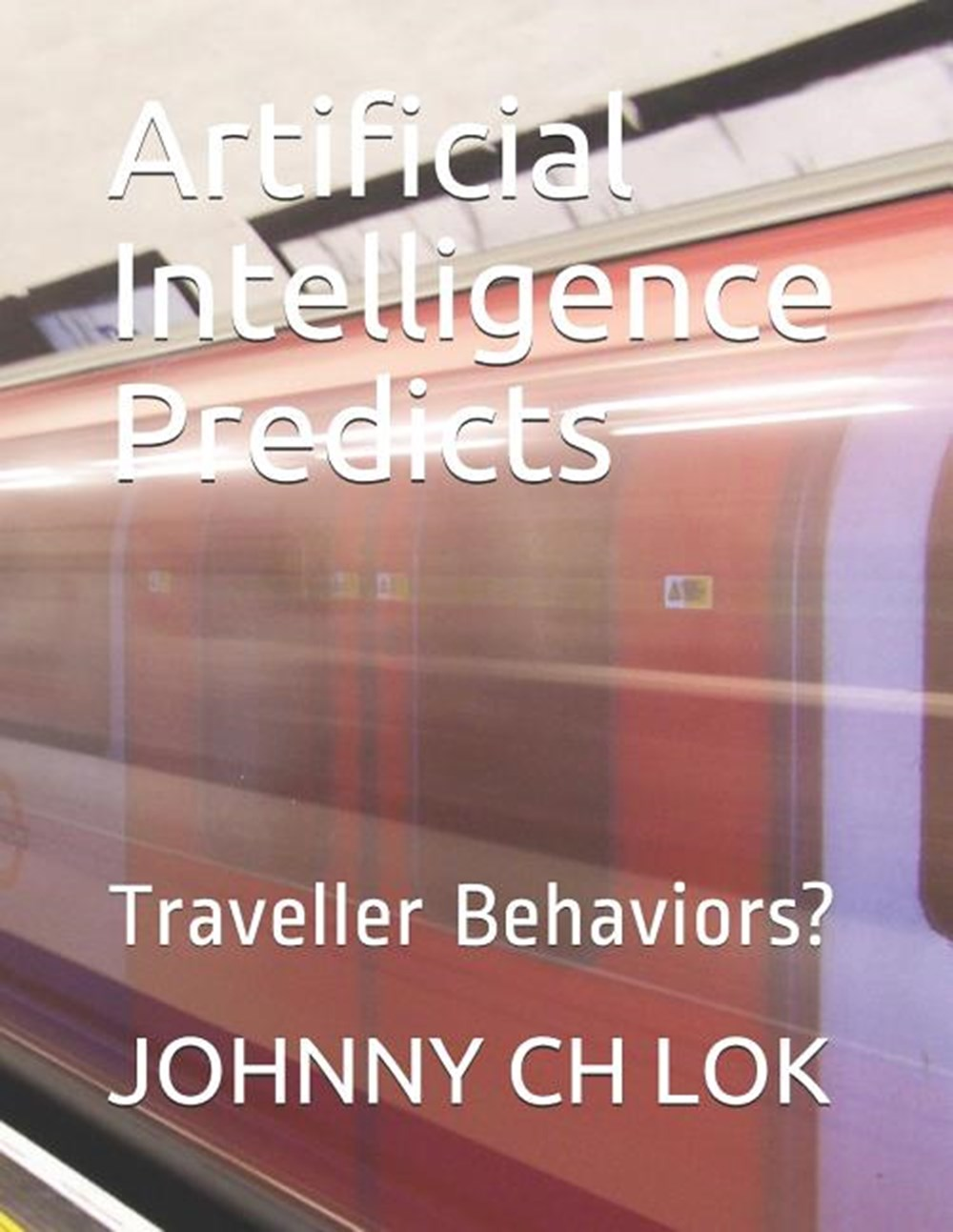 Artificial Intelligence Predicts Traveller Behaviors?