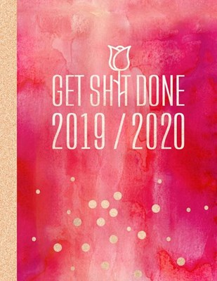 2019-2020 Get Shit Done: Planner 18 Month Weekly Monthly July 2019 - December 2020 8.5x11 - Large Artsy Calendar Organizer For Women - Notes Se
