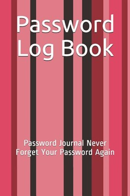 Password Log Book: Password Journal Never Forget Your Password Again