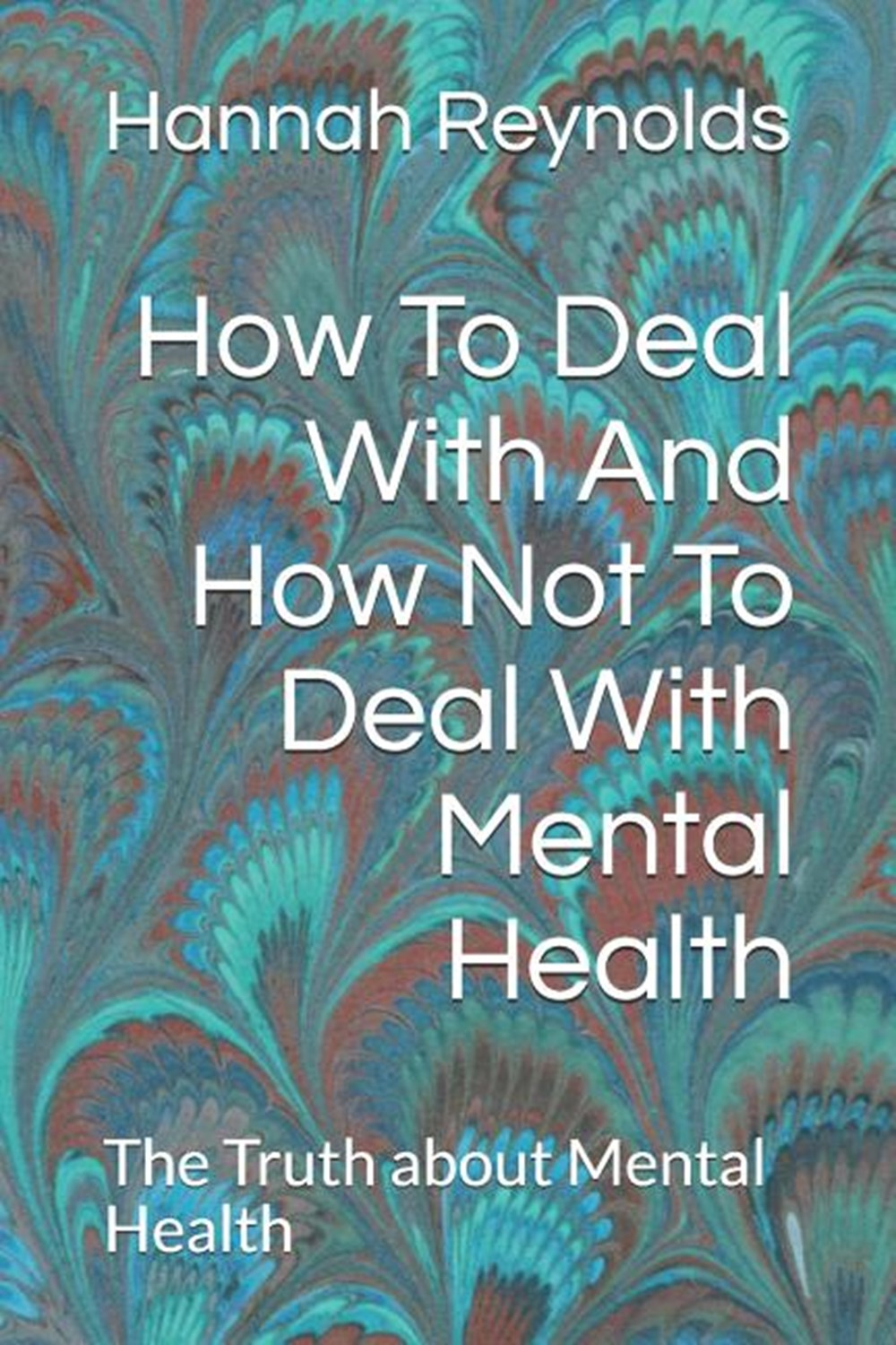 How to deal with and how not to deal with Mental Health
