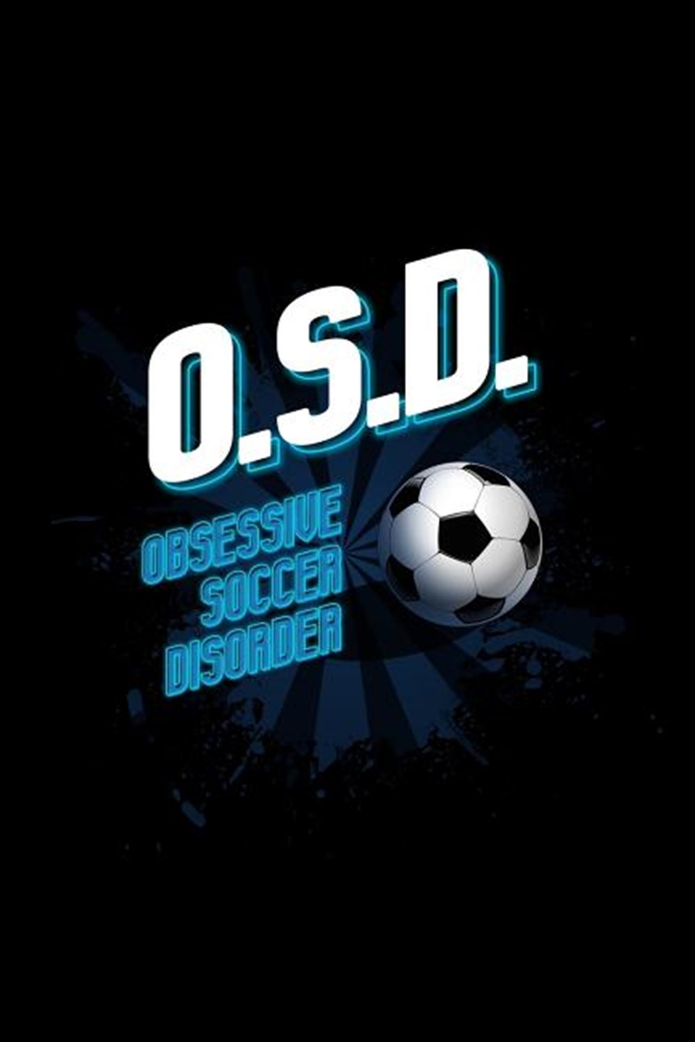 O.S.D Obsessive Soccer Disorder Blank Paper Sketch Book - Artist Sketch Pad Journal for Sketching, D