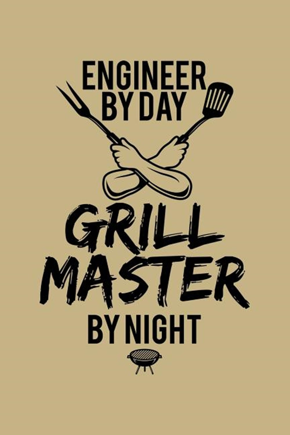Engineer By Day Grill Master By Night Blank Cookbook Journal to Write in Recipes and Notes to Create
